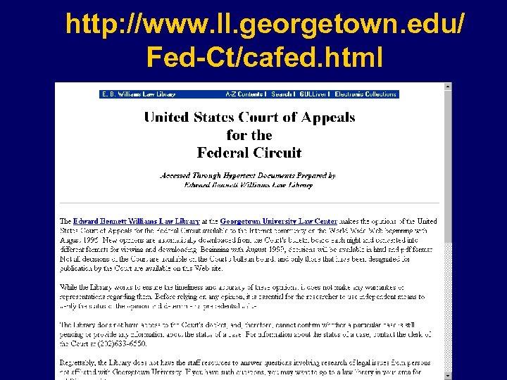 http: //www. ll. georgetown. edu/ Fed-Ct/cafed. html