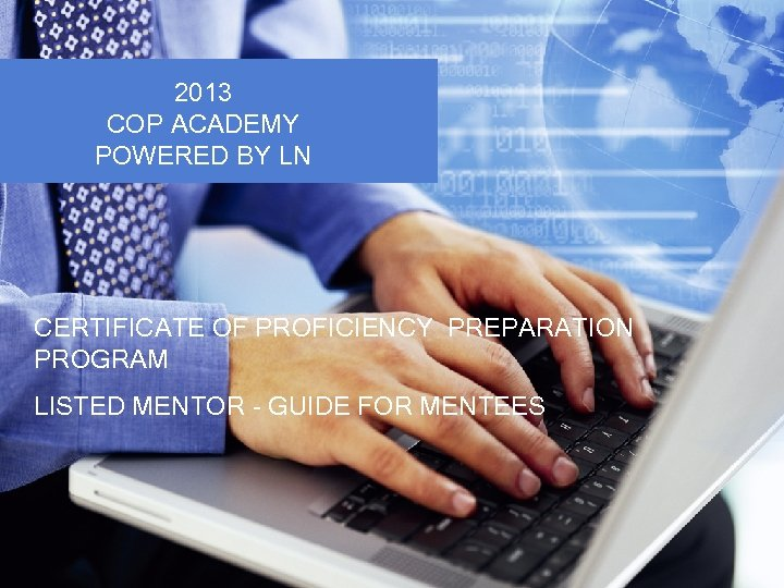 2013 COP ACADEMY POWERED BY LN CERTIFICATE OF PROFICIENCY PREPARATION PROGRAM LISTED MENTOR -