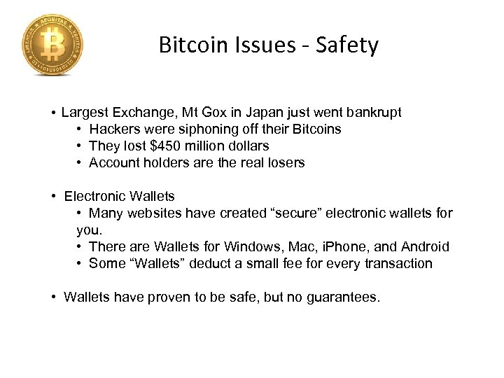 Bitcoin Issues - Safety • Largest Exchange, Mt Gox in Japan just went bankrupt