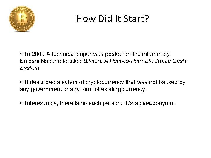 How Did It Start? • In 2009 A technical paper was posted on the