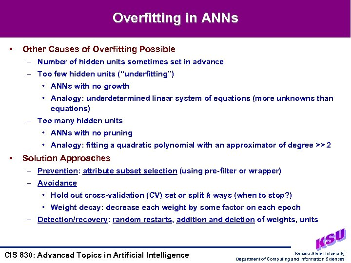 Overfitting in ANNs • Other Causes of Overfitting Possible – Number of hidden units