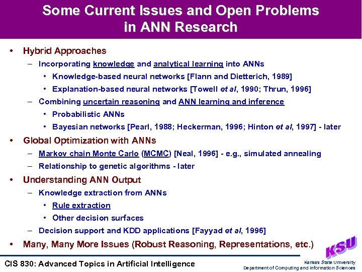 Some Current Issues and Open Problems in ANN Research • Hybrid Approaches – Incorporating