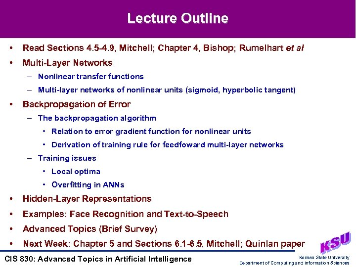 Lecture Outline • Read Sections 4. 5 -4. 9, Mitchell; Chapter 4, Bishop; Rumelhart