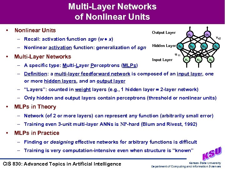Multi-Layer Networks of Nonlinear Units • Nonlinear Units Output Layer – Recall: activation function