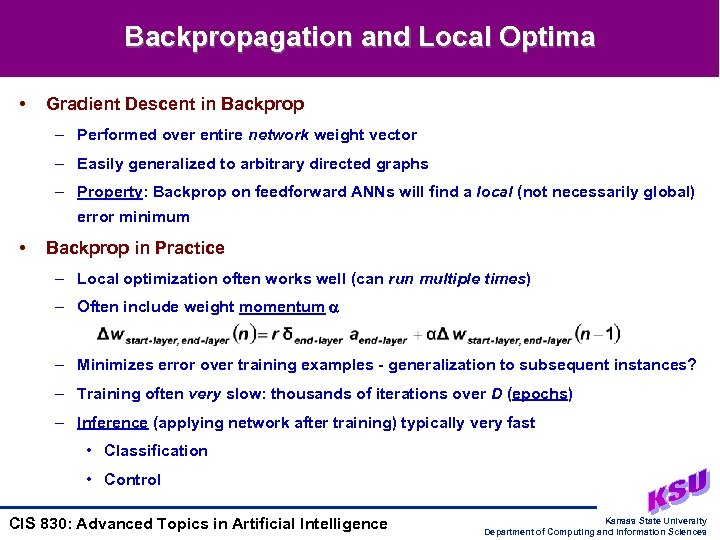 Backpropagation and Local Optima • Gradient Descent in Backprop – Performed over entire network