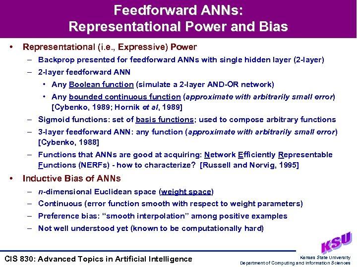 Feedforward ANNs: Representational Power and Bias • Representational (i. e. , Expressive) Power –
