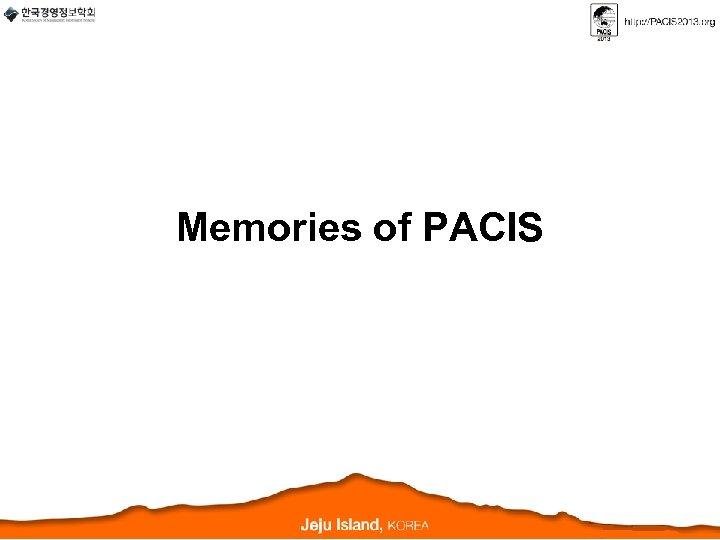 Memories of PACIS