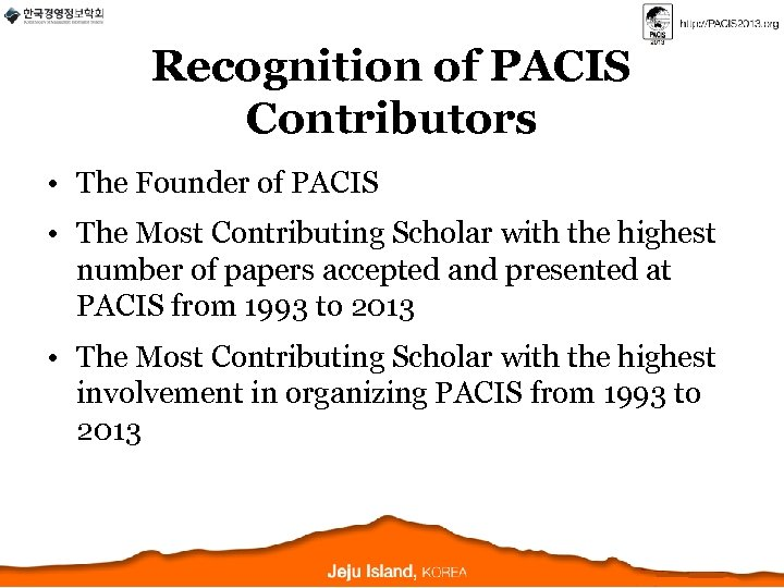 Recognition of PACIS Contributors • The Founder of PACIS • The Most Contributing Scholar
