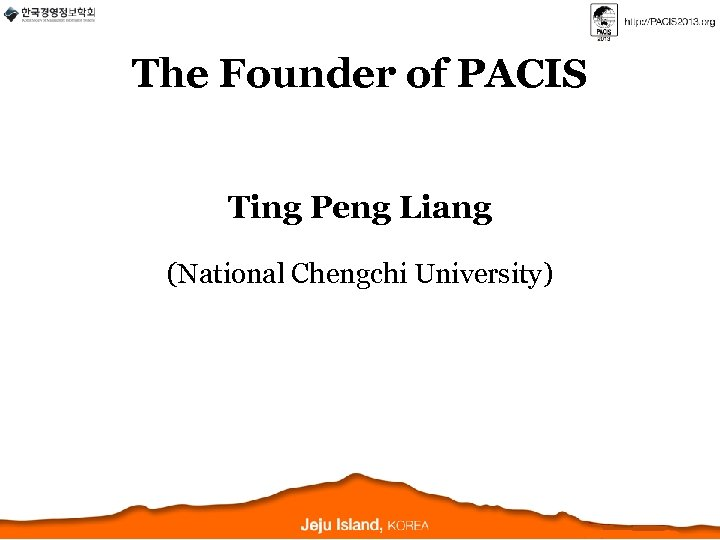 The Founder of PACIS Ting Peng Liang (National Chengchi University)