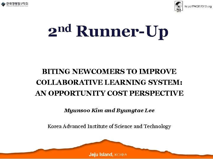 nd 2 Runner-Up BITING NEWCOMERS TO IMPROVE COLLABORATIVE LEARNING SYSTEM: AN OPPORTUNITY COST PERSPECTIVE