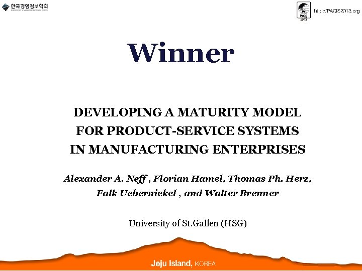Winner DEVELOPING A MATURITY MODEL FOR PRODUCT-SERVICE SYSTEMS IN MANUFACTURING ENTERPRISES Alexander A. Neff