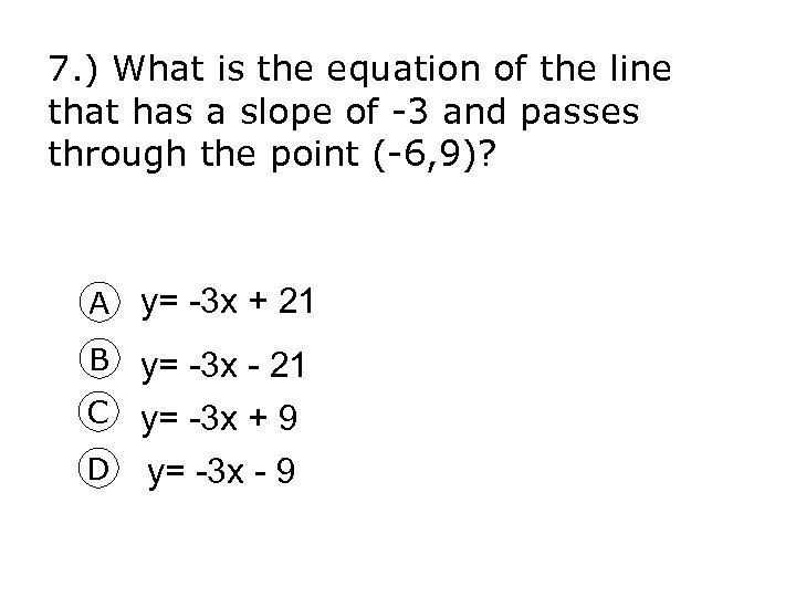 7. ) What is the equation of the line that has a slope of