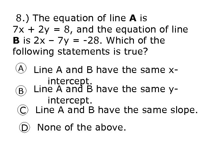 8. ) The equation of line A is 7 x + 2 y