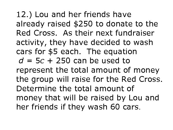 12. ) Lou and her friends have already raised $250 to donate to the