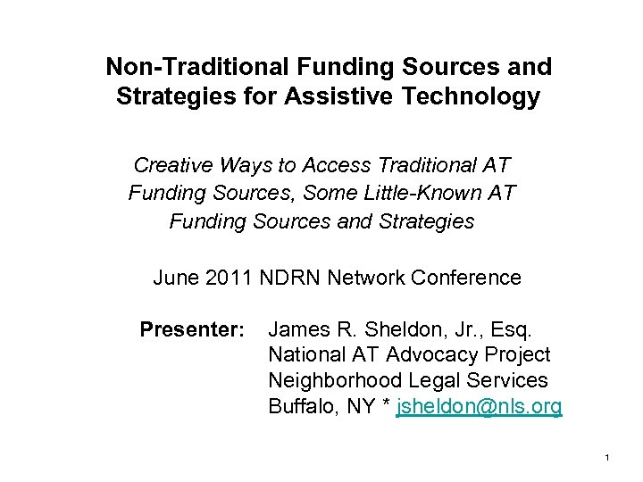 Non-Traditional Funding Sources and Strategies for Assistive Technology Creative Ways to Access Traditional AT