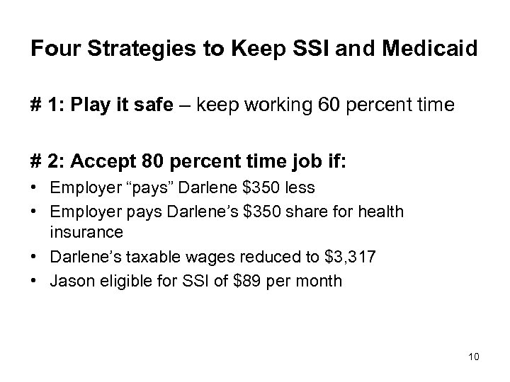 Four Strategies to Keep SSI and Medicaid # 1: Play it safe – keep