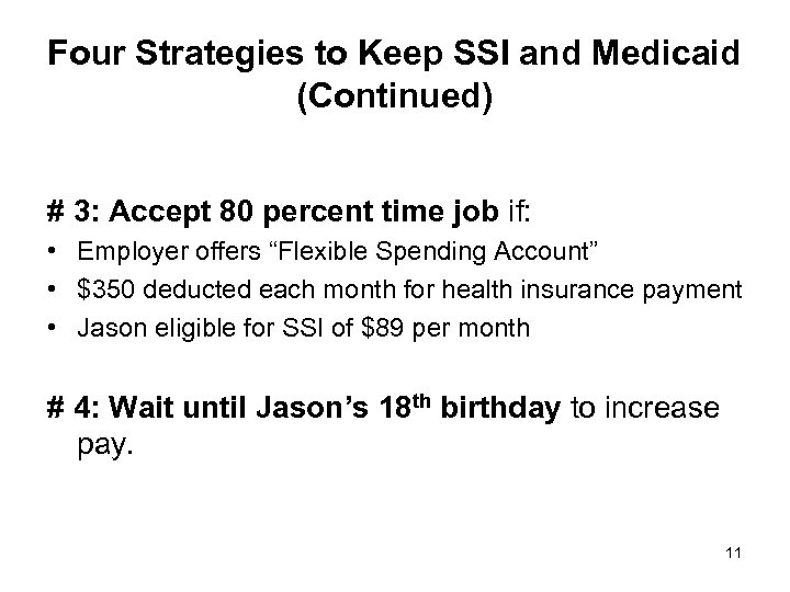 Four Strategies to Keep SSI and Medicaid (Continued) # 3: Accept 80 percent time