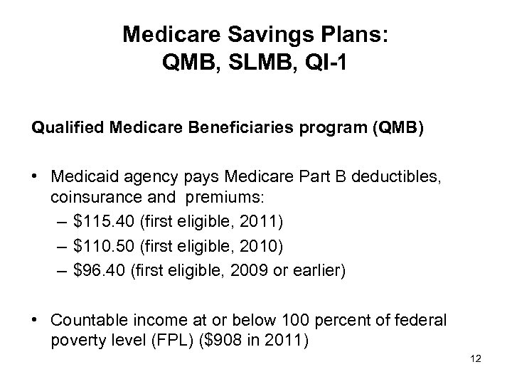 Medicare Savings Plans: QMB, SLMB, QI-1 Qualified Medicare Beneficiaries program (QMB) • Medicaid agency