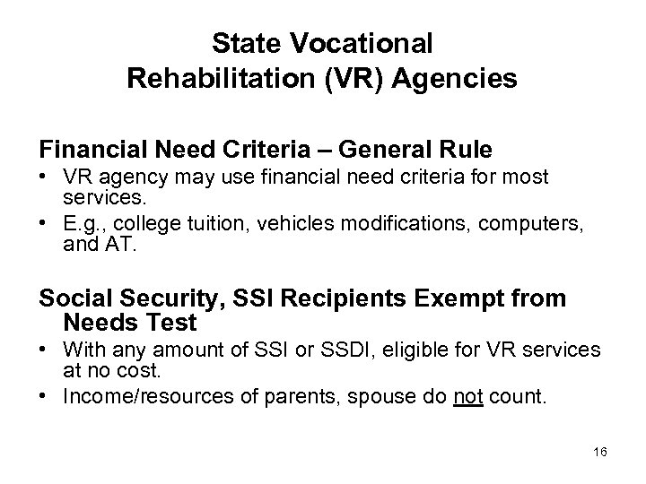 State Vocational Rehabilitation (VR) Agencies Financial Need Criteria – General Rule • VR agency