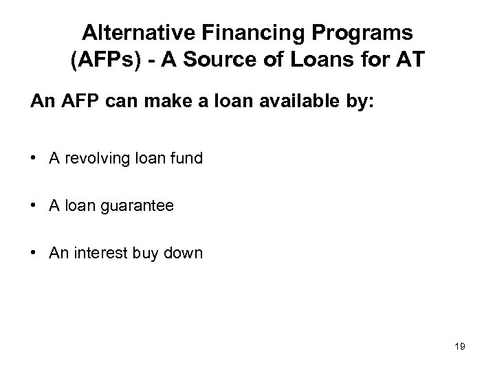 Alternative Financing Programs (AFPs) - A Source of Loans for AT An AFP can