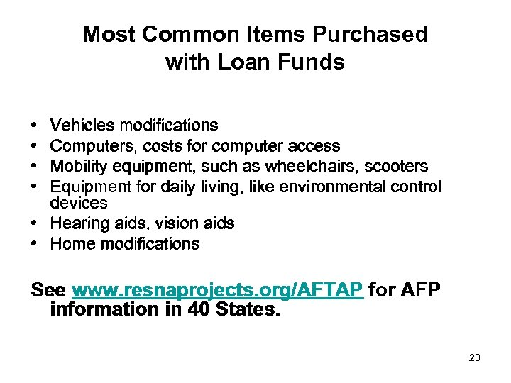 Most Common Items Purchased with Loan Funds • • Vehicles modifications Computers, costs for