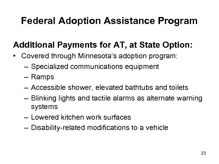 Federal Adoption Assistance Program Additional Payments for AT, at State Option: • Covered through