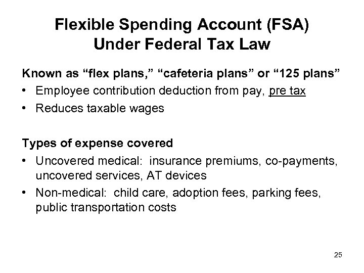 """Flexible Spending Account (FSA) Under Federal Tax Law Known as """"flex plans, """" """"cafeteria"""