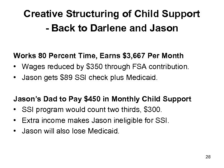 Creative Structuring of Child Support - Back to Darlene and Jason Works 80 Percent
