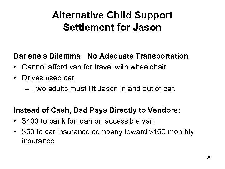 Alternative Child Support Settlement for Jason Darlene's Dilemma: No Adequate Transportation • Cannot afford
