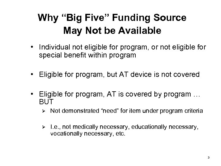 """Why """"Big Five"""" Funding Source May Not be Available • Individual not eligible for"""