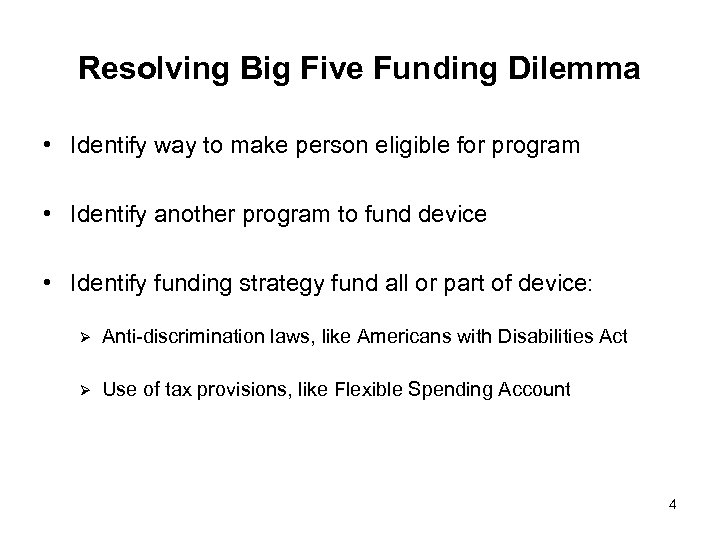 Resolving Big Five Funding Dilemma • Identify way to make person eligible for program