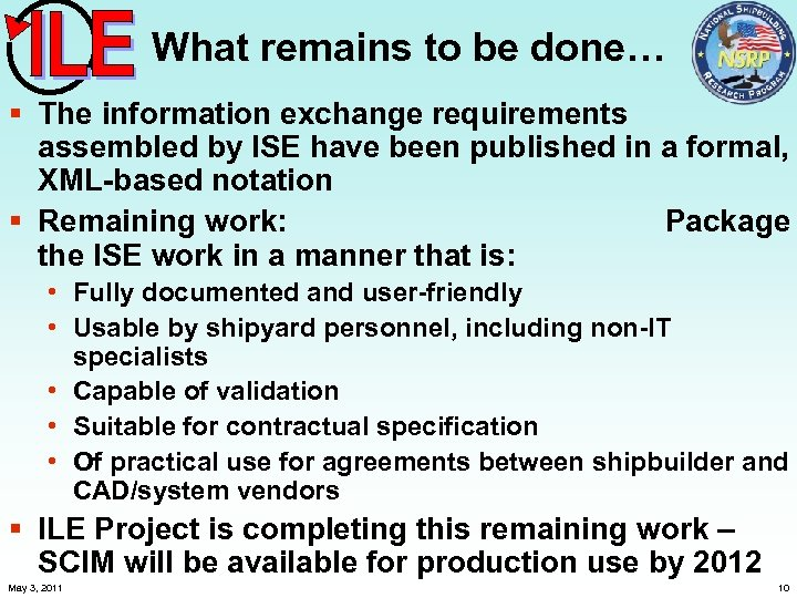 What remains to be done… § The information exchange requirements assembled by ISE have