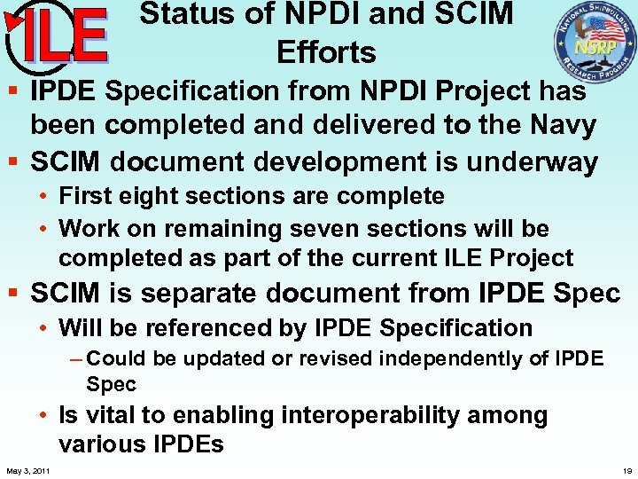 Status of NPDI and SCIM Efforts § IPDE Specification from NPDI Project has been