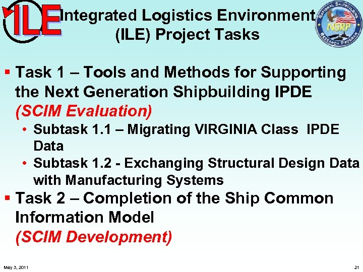 Integrated Logistics Environment (ILE) Project Tasks § Task 1 – Tools and Methods for