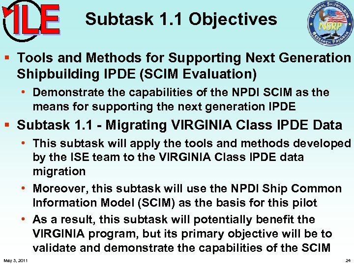 Subtask 1. 1 Objectives § Tools and Methods for Supporting Next Generation Shipbuilding IPDE