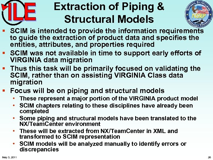 Extraction of Piping & Structural Models § SCIM is intended to provide the information