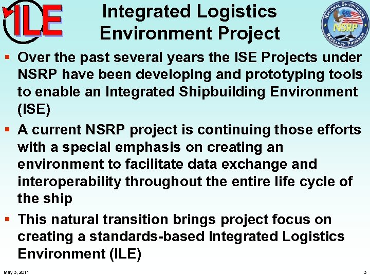 Integrated Logistics Environment Project § Over the past several years the ISE Projects under