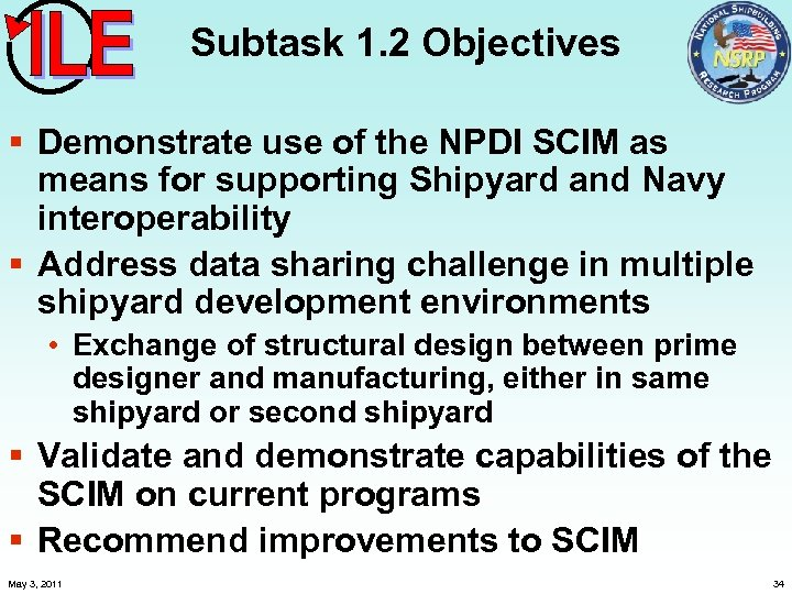 Subtask 1. 2 Objectives § Demonstrate use of the NPDI SCIM as means for
