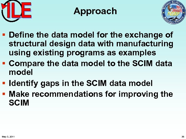 Approach § Define the data model for the exchange of structural design data with