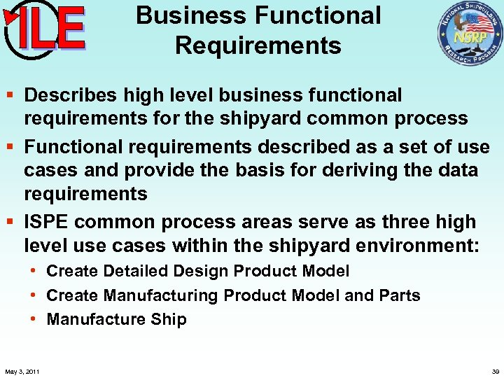 Business Functional Requirements § Describes high level business functional requirements for the shipyard common