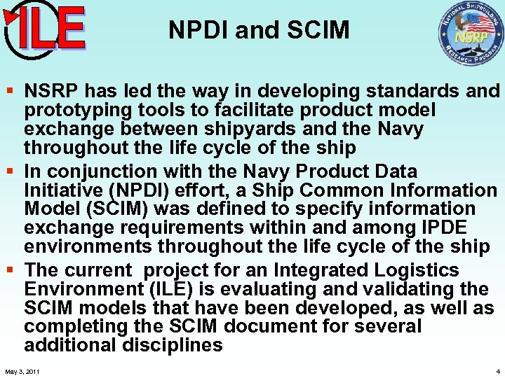 NPDI and SCIM § NSRP has led the way in developing standards and prototyping
