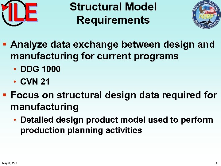 Structural Model Requirements § Analyze data exchange between design and manufacturing for current programs