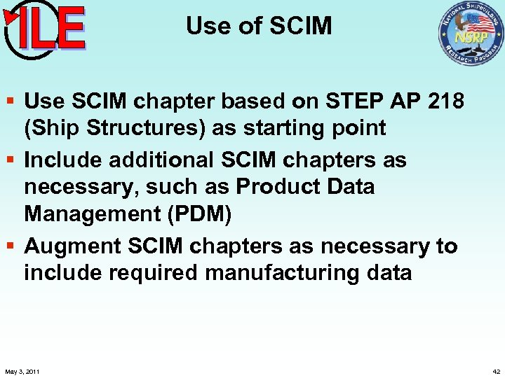 Use of SCIM § Use SCIM chapter based on STEP AP 218 (Ship Structures)