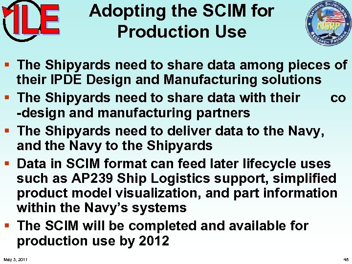 Adopting the SCIM for Production Use § The Shipyards need to share data among