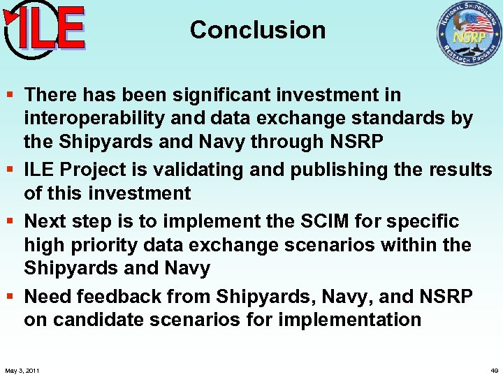 Conclusion § There has been significant investment in interoperability and data exchange standards by