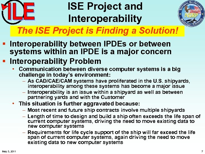 ISE Project and Interoperability The ISE Project is Finding a Solution! § Interoperability between