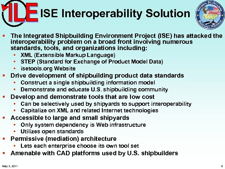 ISE Interoperability Solution § The Integrated Shipbuilding Environment Project (ISE) has attacked the interoperability