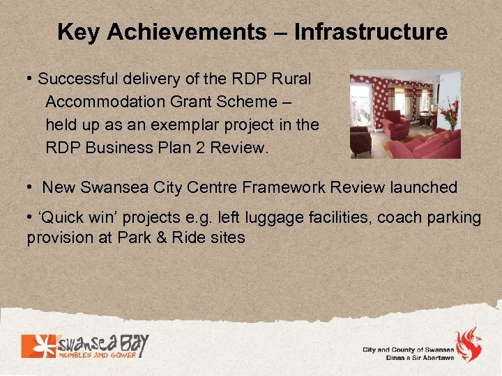 Key Achievements – Infrastructure • Successful delivery of the RDP Rural Accommodation Grant Scheme