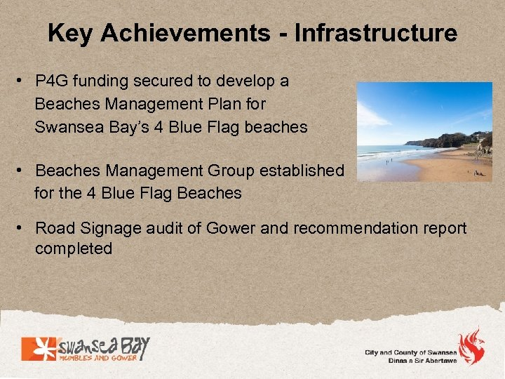 Key Achievements - Infrastructure • P 4 G funding secured to develop a Beaches