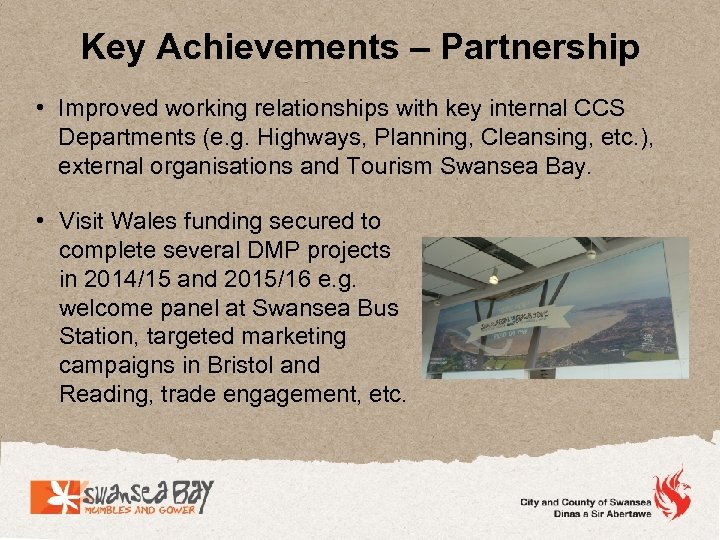 Key Achievements – Partnership • Improved working relationships with key internal CCS Departments (e.